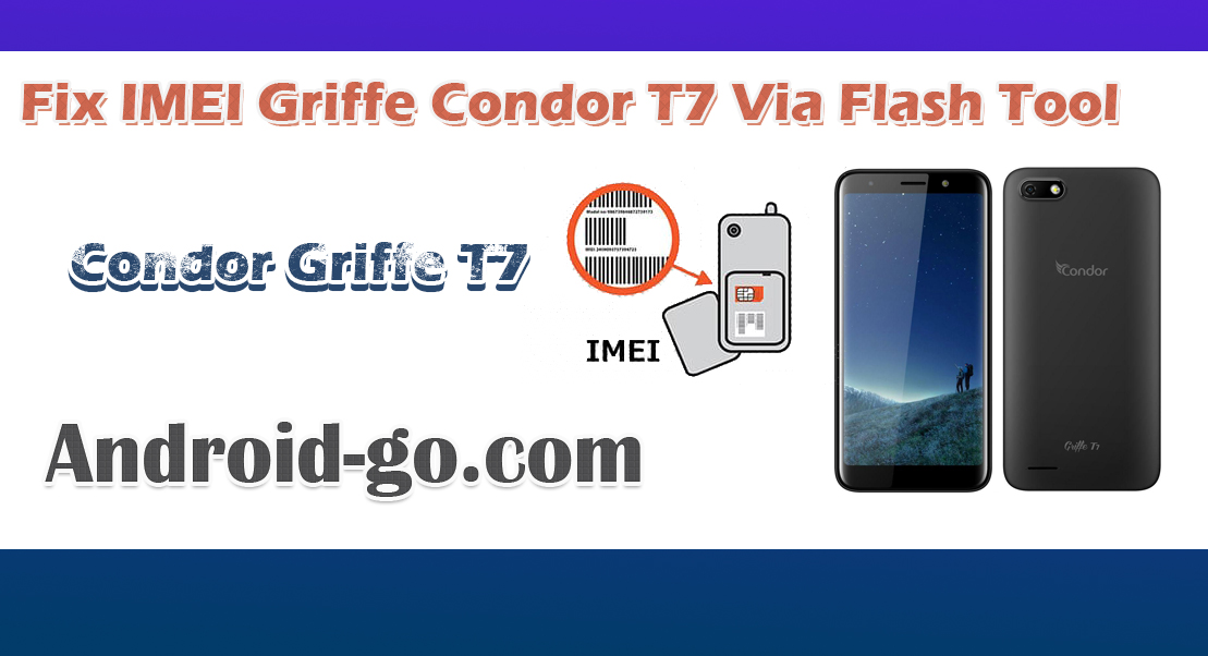 Fix IMEI Griffe Condor T7 Via Flash Tool