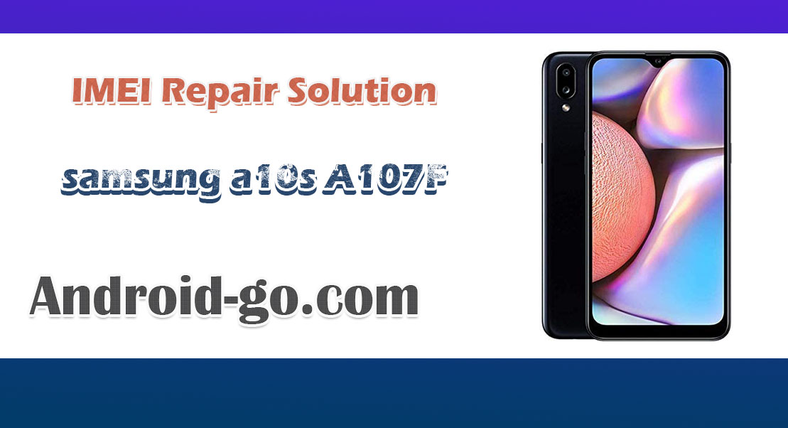 samsung a10s A107F IMEI Repair Solution